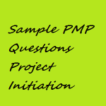 10 Free Online Sample PMP Questions On Project Initiation